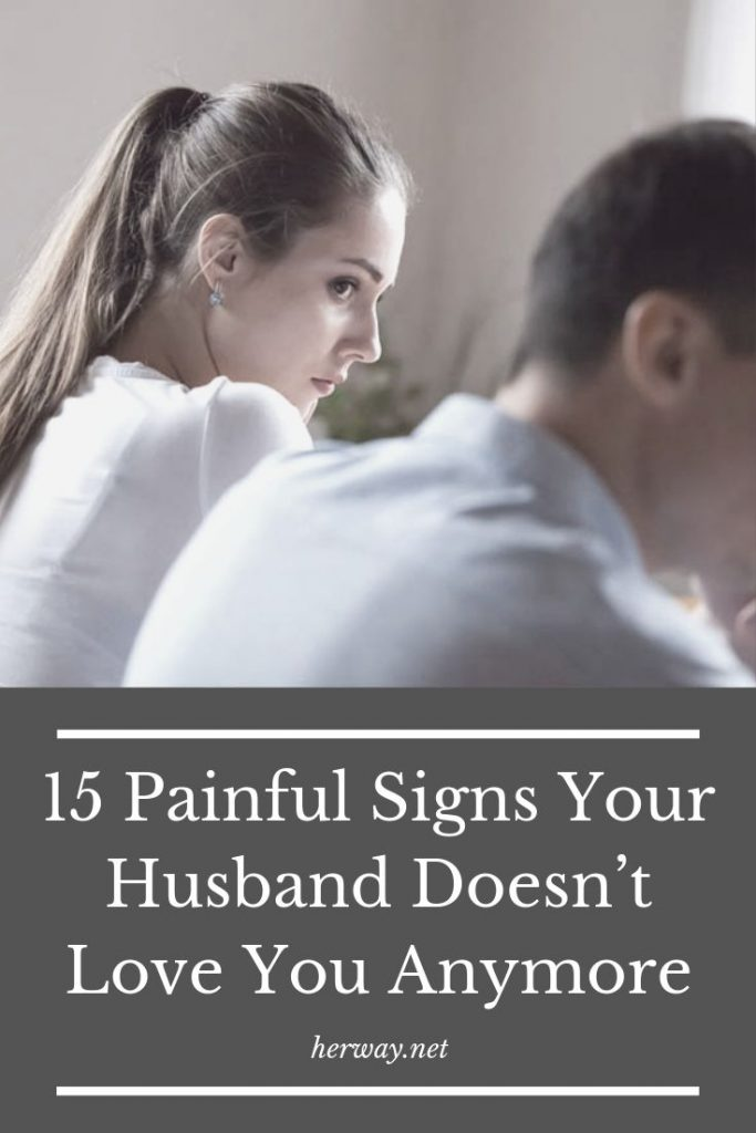 15 Painful Signs Your Husband Doesn't Love You Anymore