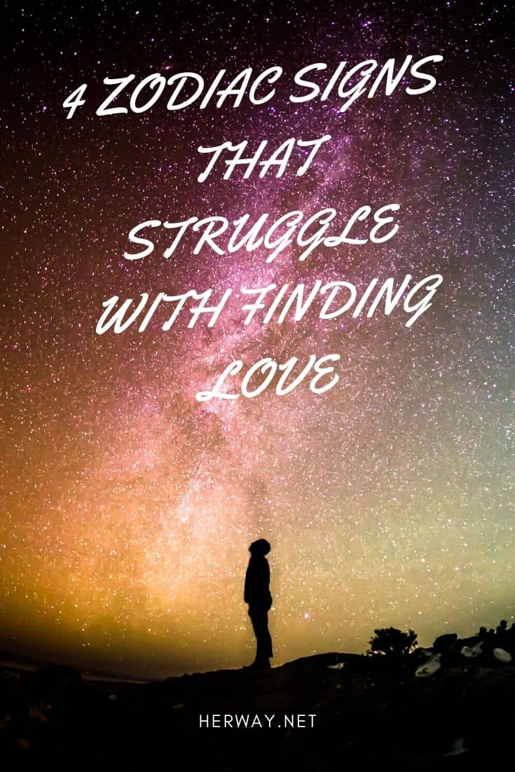 4 Zodiac Signs That Struggle With Finding Love