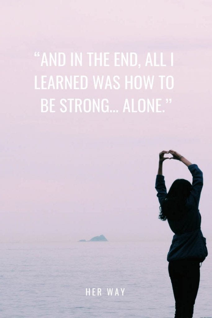 Alone But Happy Inspirational And Meaningful Sayings
