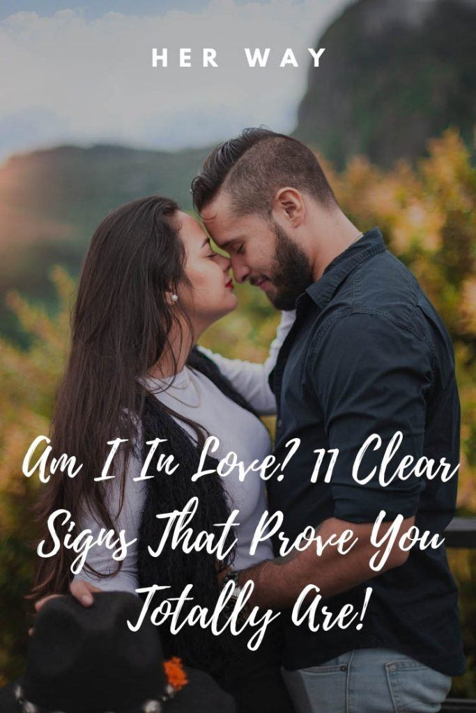 Am I In Love? 11 Clear Signs That Prove You Totally Are!