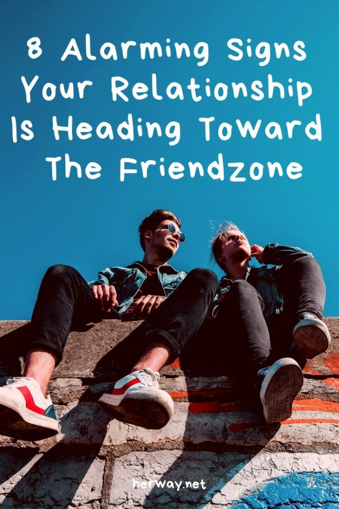 8 Alarming Signs Your Relationship Is Heading Toward The Friendzone