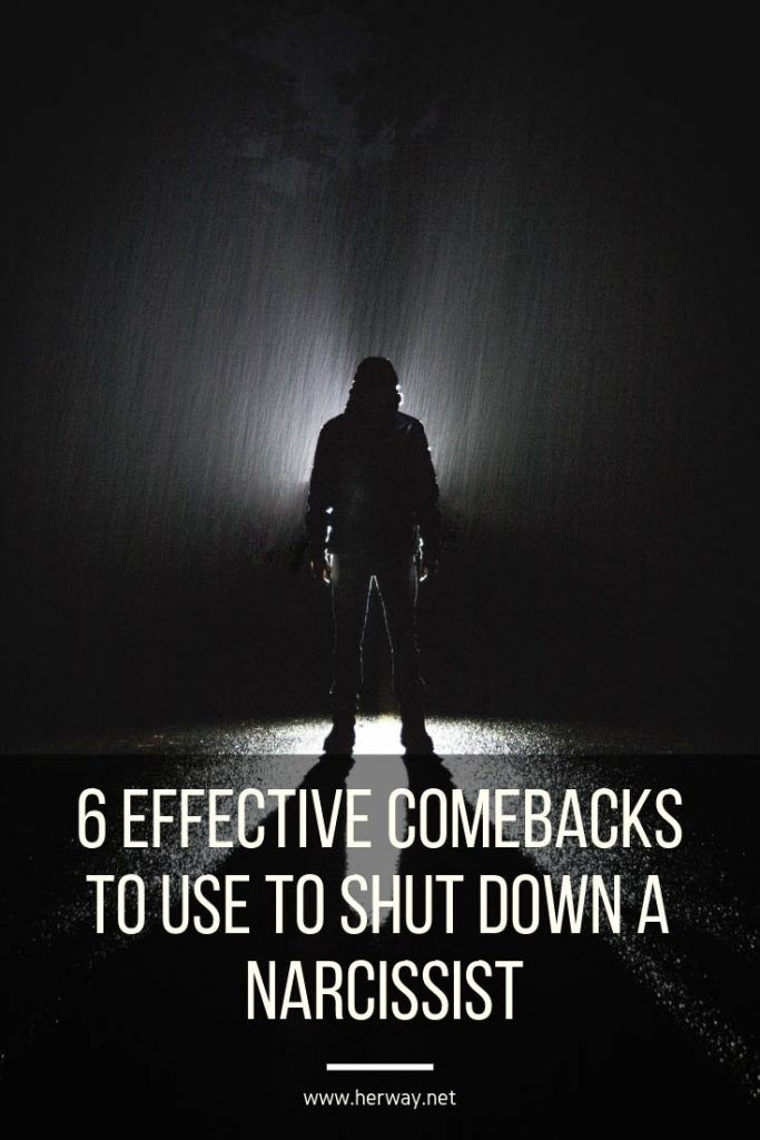 6 Effective Comebacks To Use To Shut Down A Narcissist