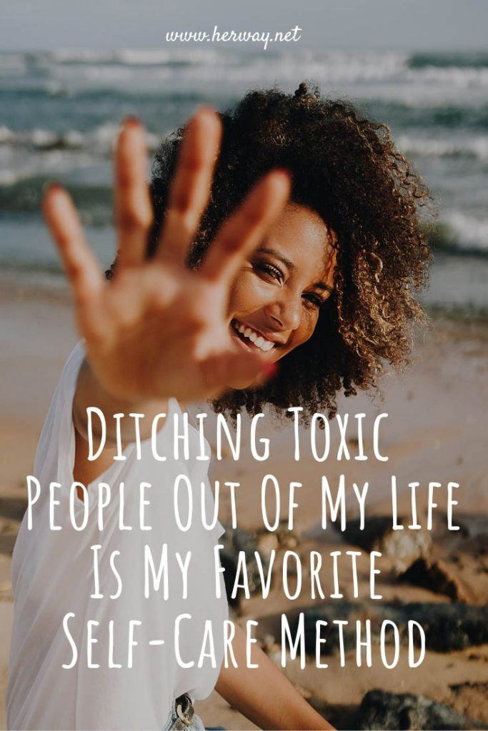 Ditching Toxic People Out Of My Life Is My Favorite Self-Care Method
