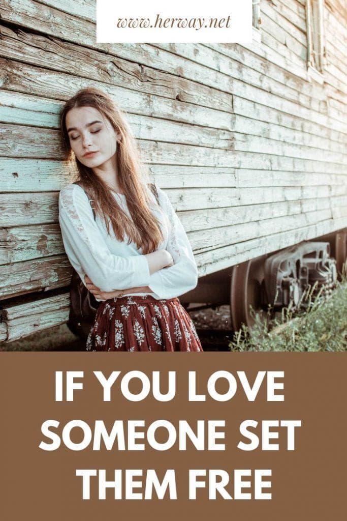 If You Love Someone Set Them Free