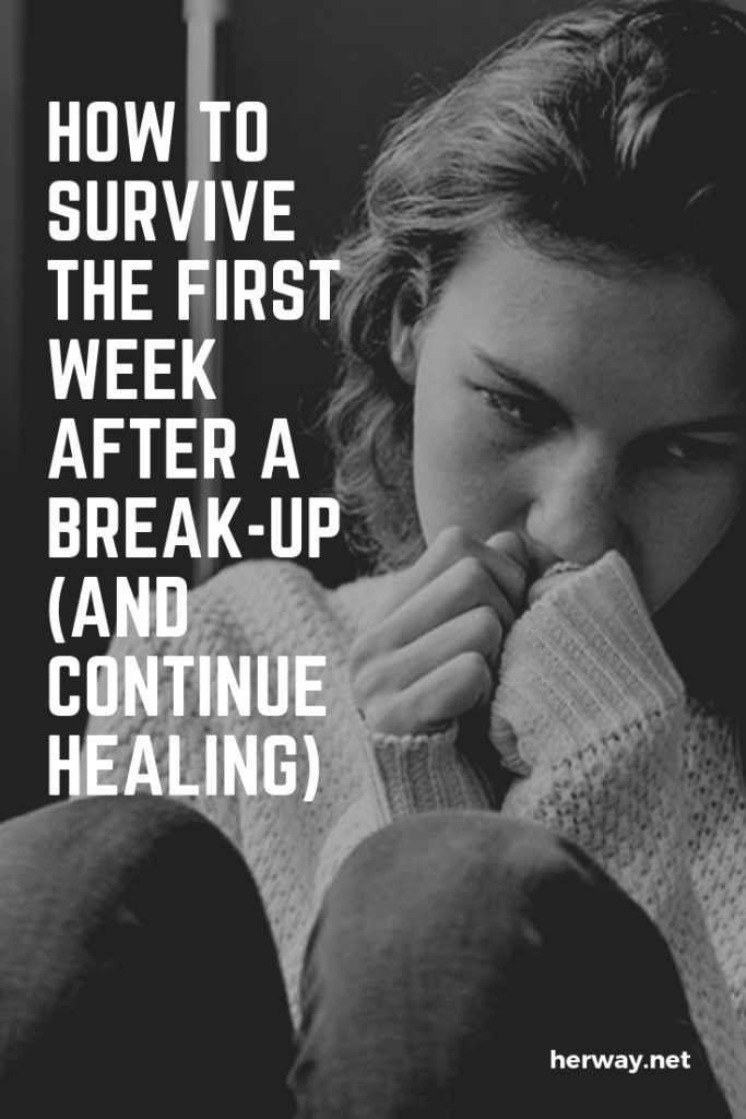 How To Survive The First Week After A Break-Up (And Continue Healing)
