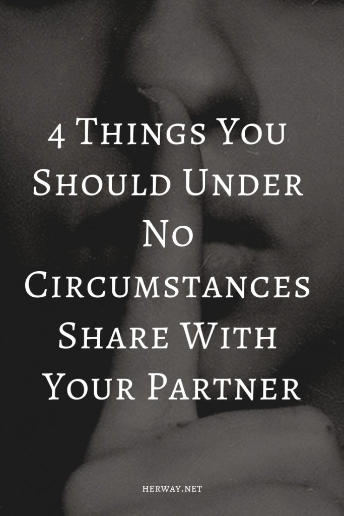 4 Things You Should Under No Circumstances Share With Your Partner