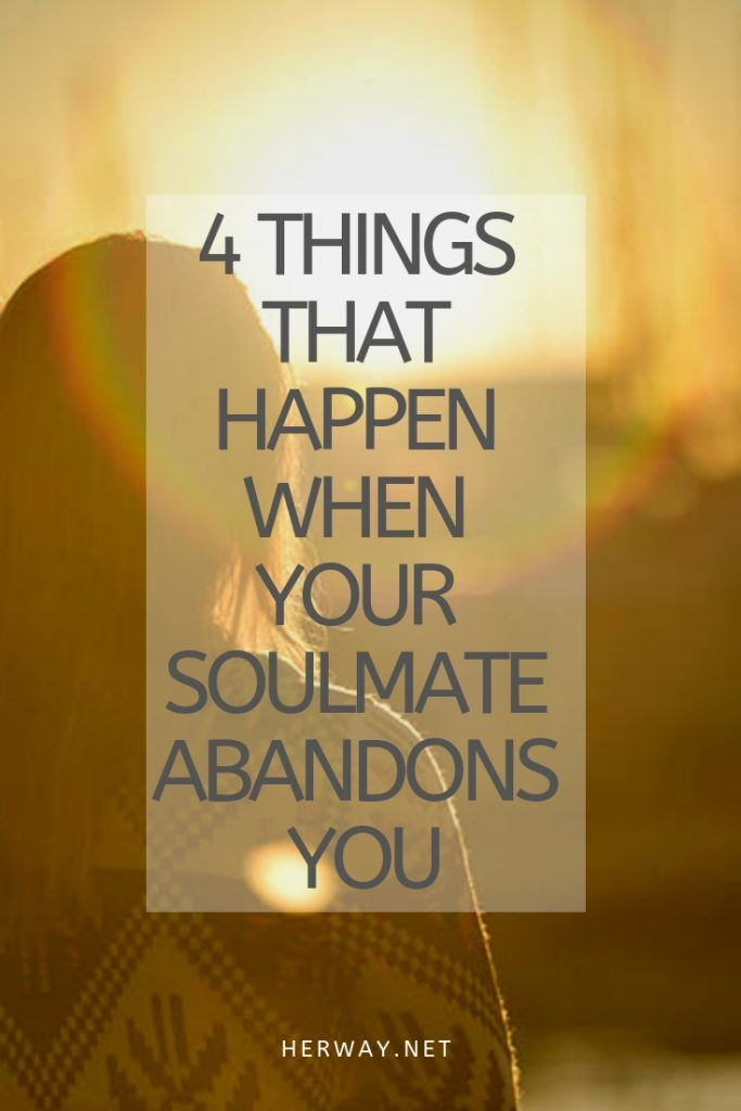 4 Things That Happen When Your Soulmate Abandons You