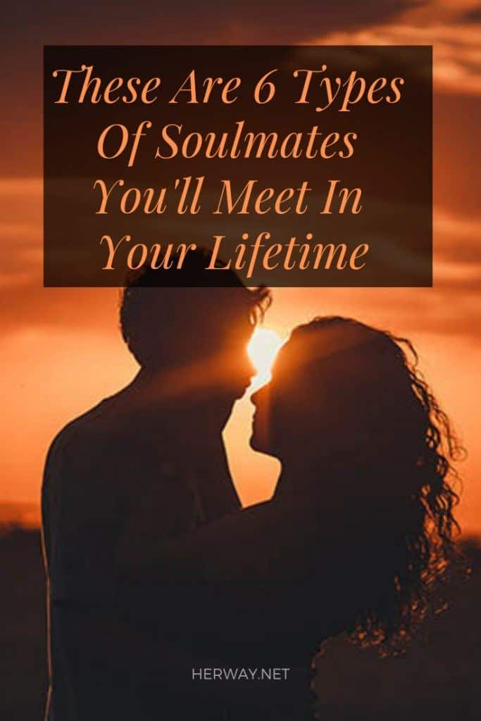 These Are 6 Types Of Soulmates You'll Meet In Your Lifetime