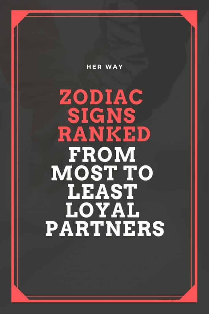 Zodiac Signs Ranked From Most To Least Loyal Partners
