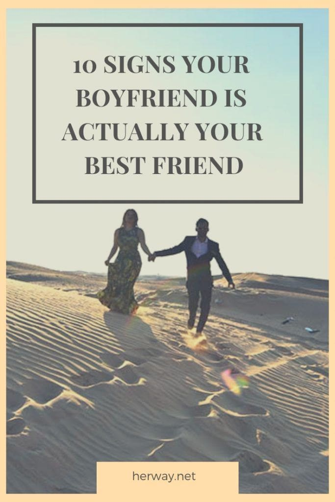 10 Signs Your Boyfriend Is Actually Your Best Friend