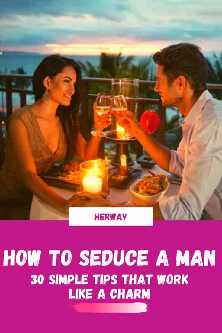 How To Seduce A Man: 30 Simple Tips That Work Like A Charm