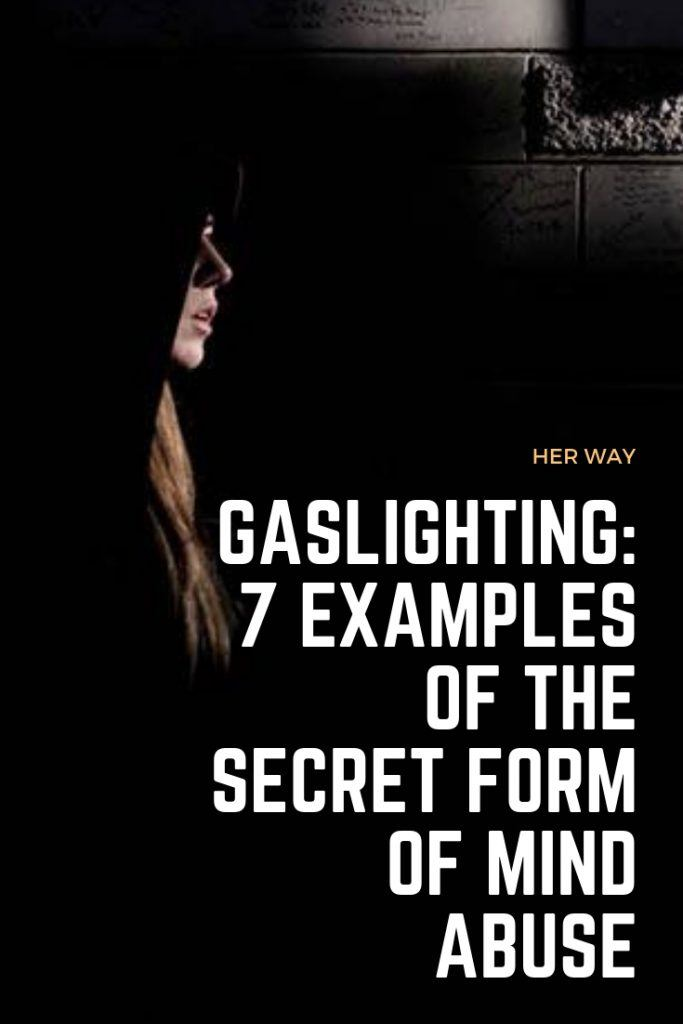 Gaslighting: 7 Examples Of The Secret Form Of Mind Abuse