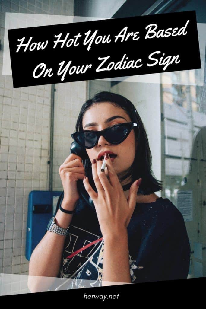 How Hot You Are Based On Your Zodiac Sign