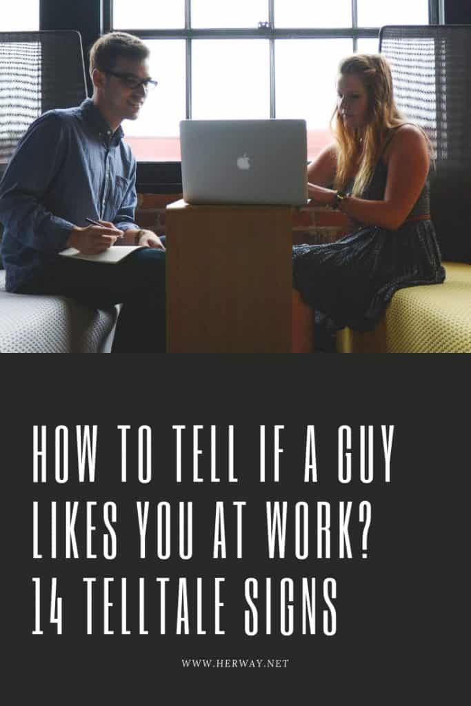 How To Tell If A Guy Likes You At Work? 14 Telltale Signs