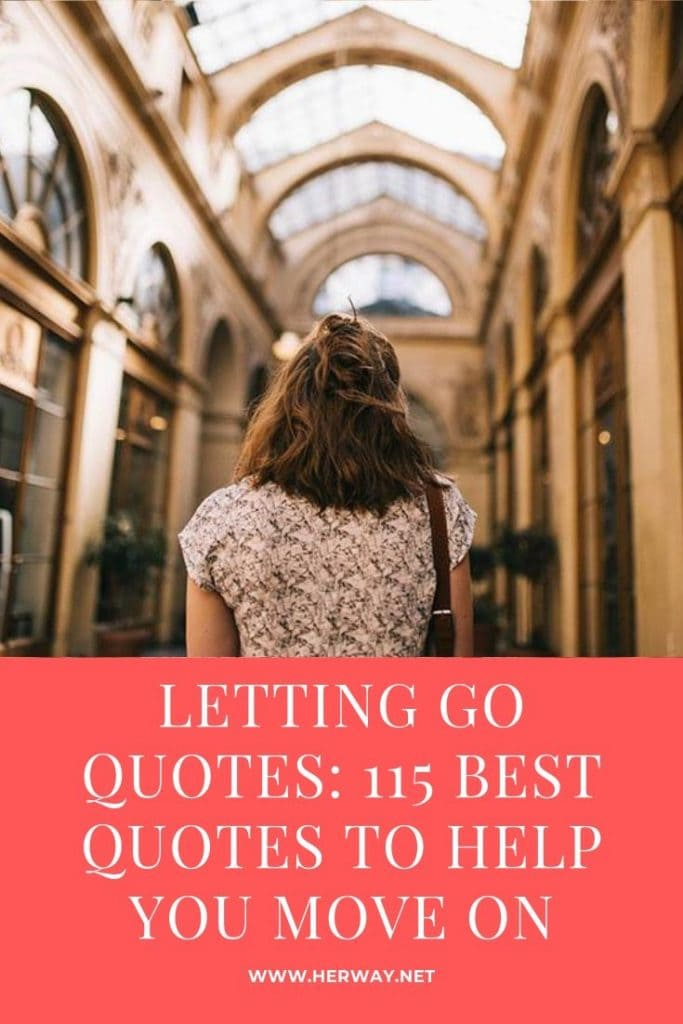 Letting Go Quotes 115 Best Quotes To Help You Move On