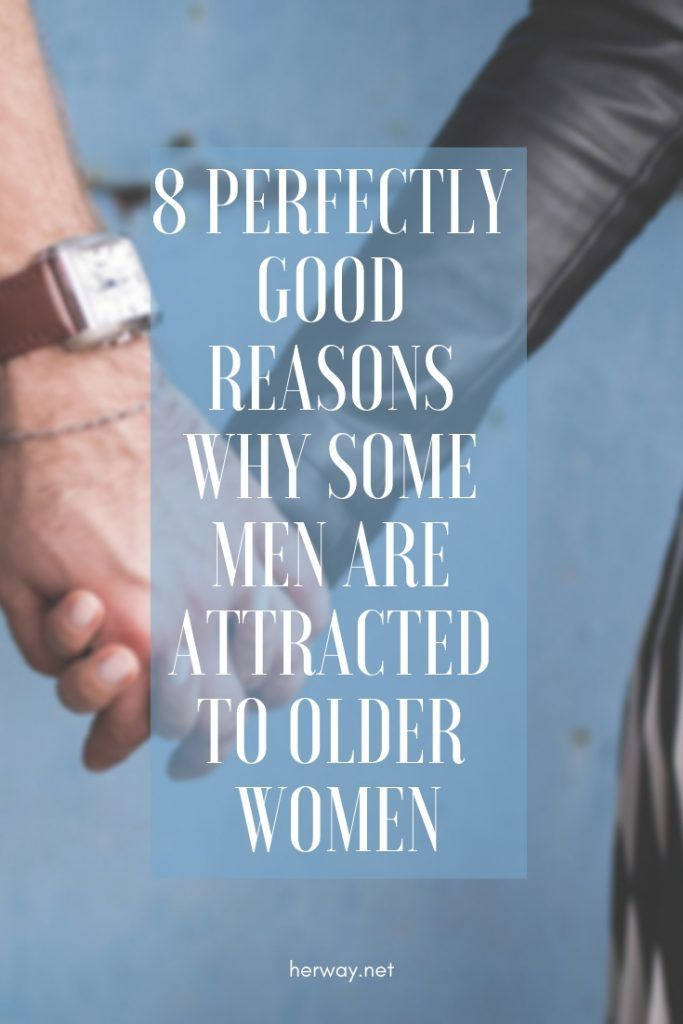8 Perfectly Good Reasons Why Some Men Are Attracted To Older Women