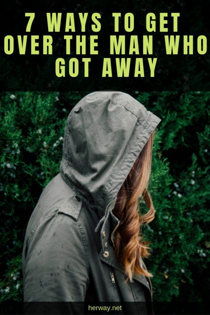 7 Ways To Get Over The Man Who Got Away