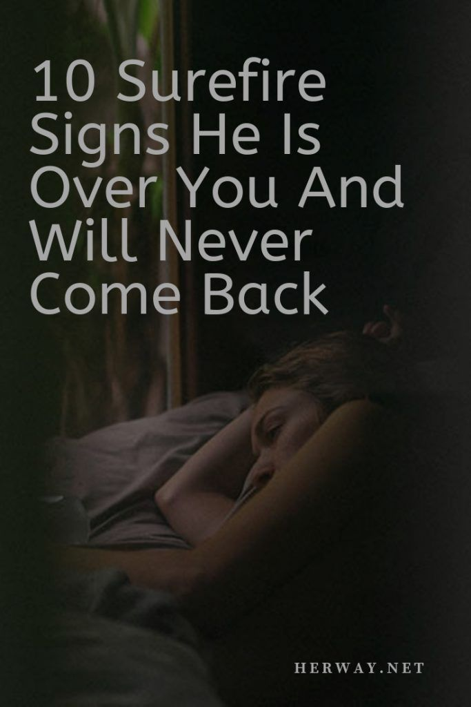 10 Surefire Signs He Is Over You And Will Never Come Back