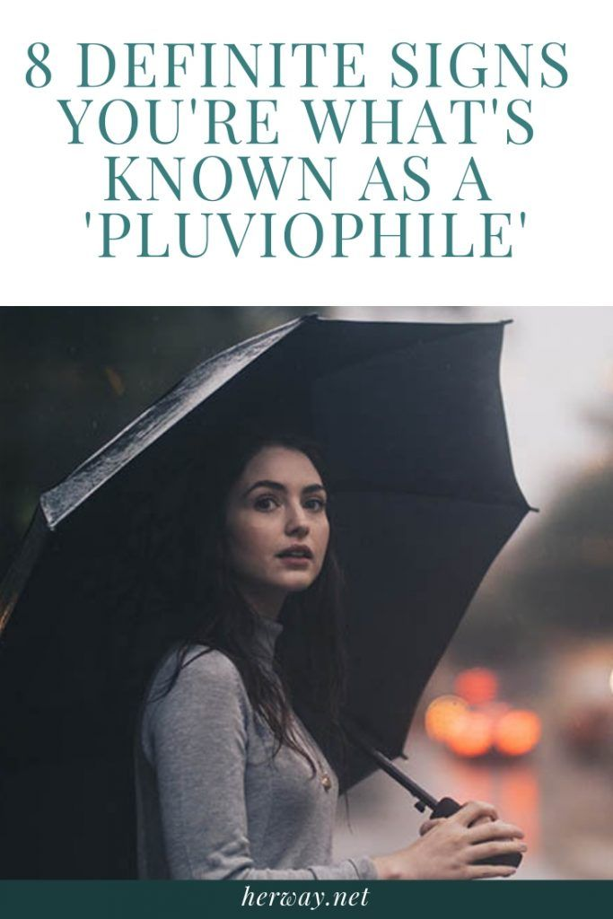 8 Definite Signs You're What's Known As A 'Pluviophile'