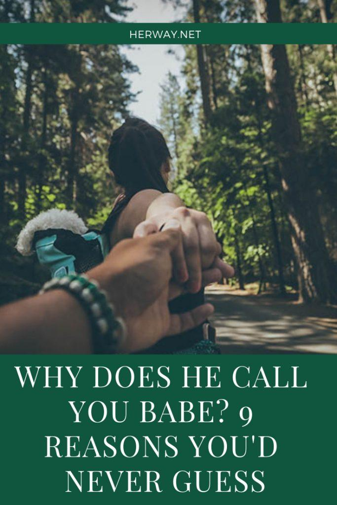 Why Does He Call You Babe? 9 Reasons You'd Never Guess