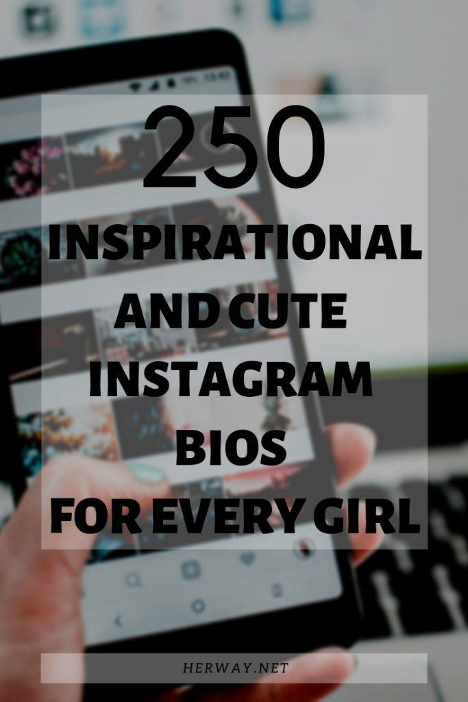 250 Inspirational And Cute Instagram Bios For Every Girl