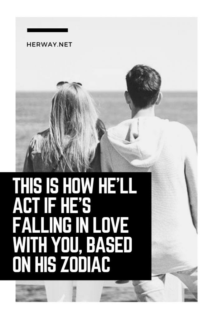 This Is How He'll Act If He's Falling In Love With You