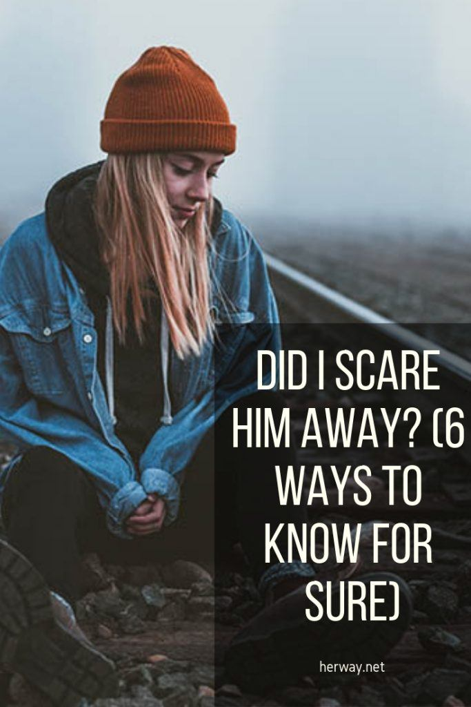 Did I Scare Him Away? (6 Ways To Know For Sure)