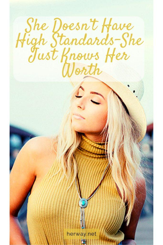 She Doesn't Have High Standards–She Just Knows Her Worth