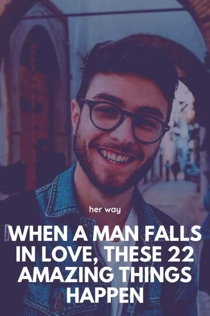 When A Man Falls In Love, These 22 Amazing Things Happen