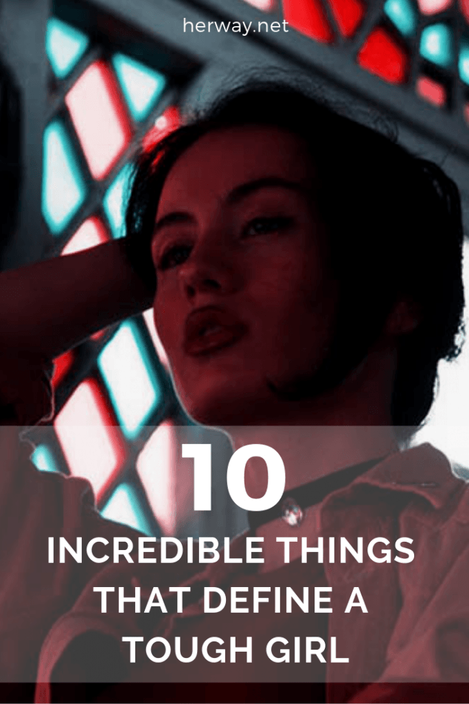 10 Incredible Things That Define A Tough Girl