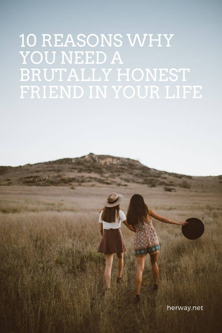 10 Reasons Why You Need A Brutally Honest Friend In Your Life
