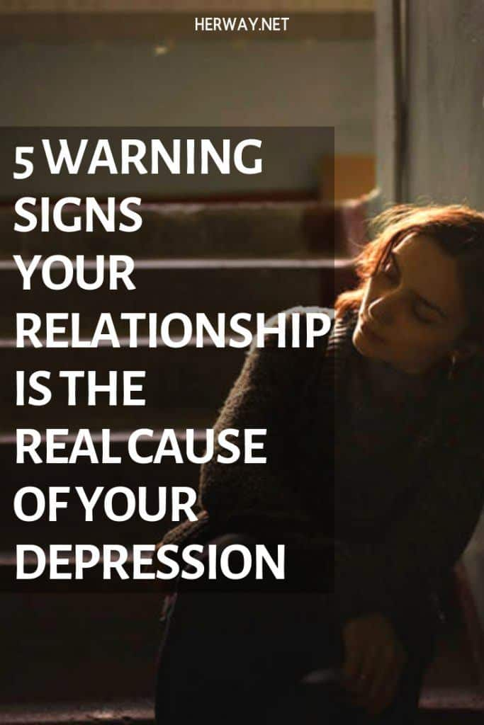5 Warning Signs Your Relationship Is The Real Cause Of Your Depression