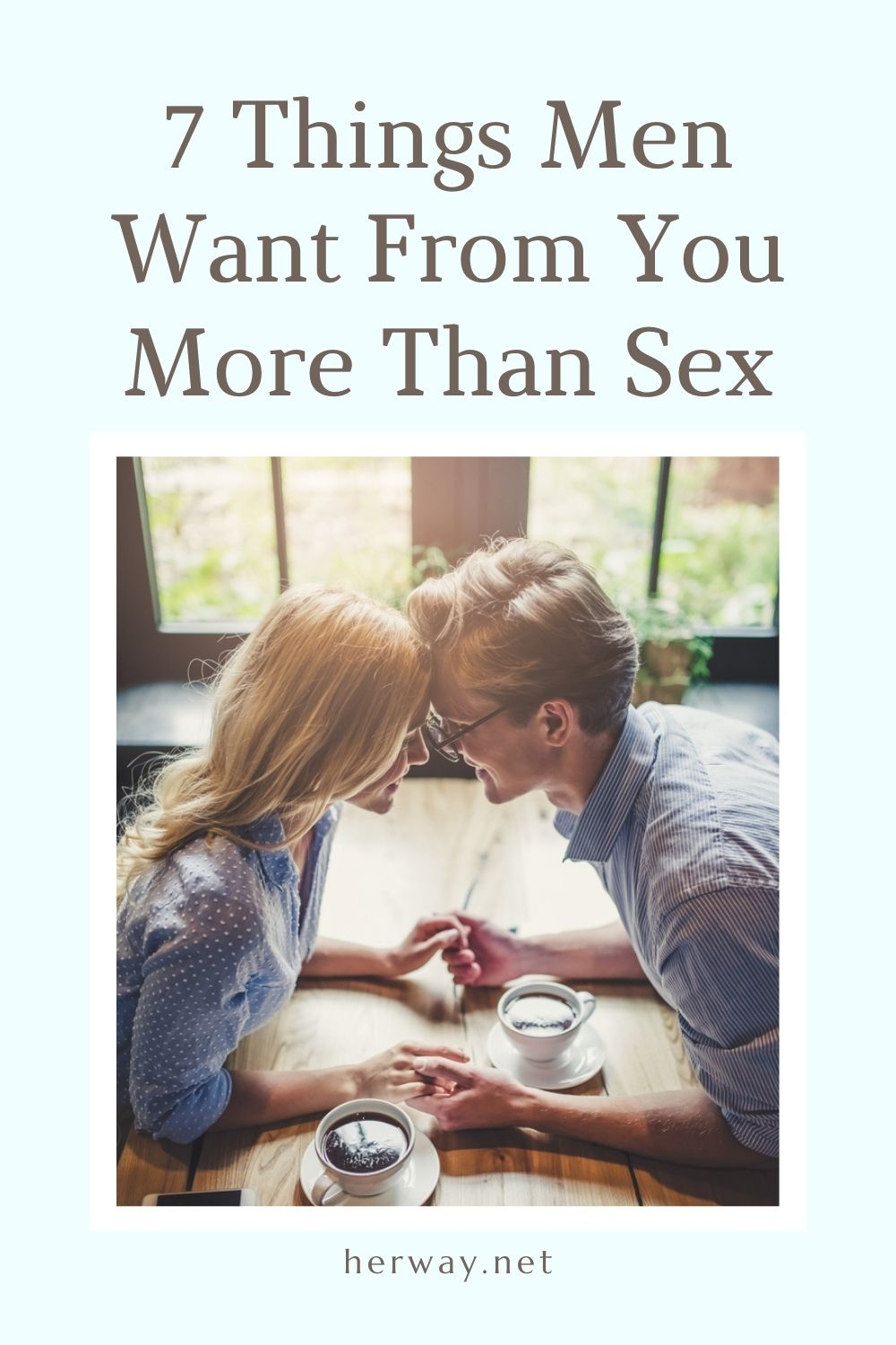 7 Things Men Want From You More Than Sex