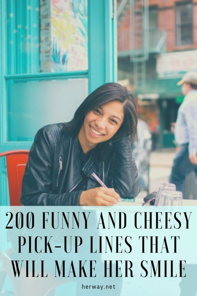 200 Funny And Cheesy Pick-Up Lines That Will Make Her Smile