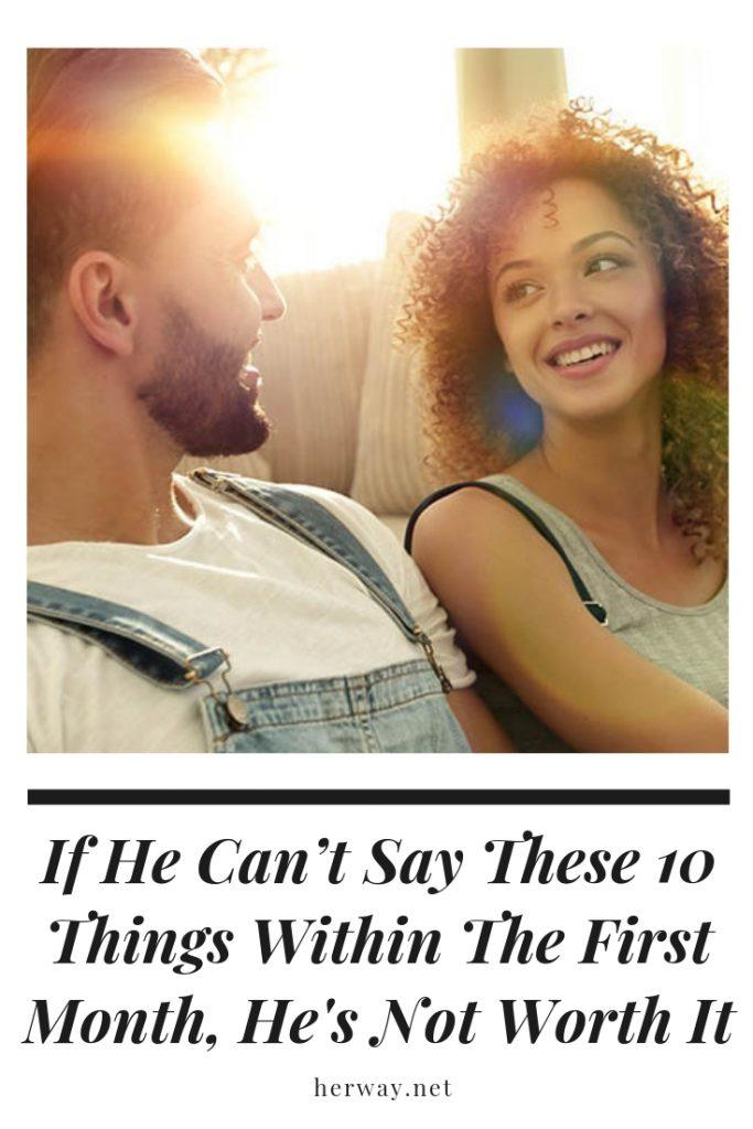 If He Can't Say These 10 Things Within The First Month, He's Not Worth It