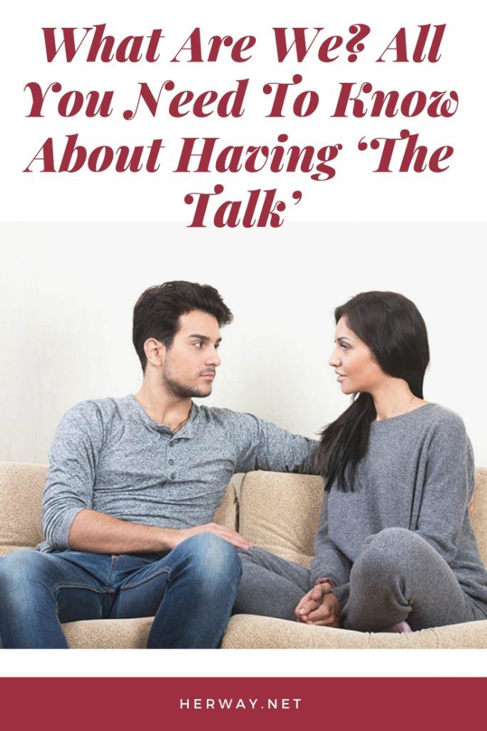 What Are We? All You Need To Know About Having 'The Talk'