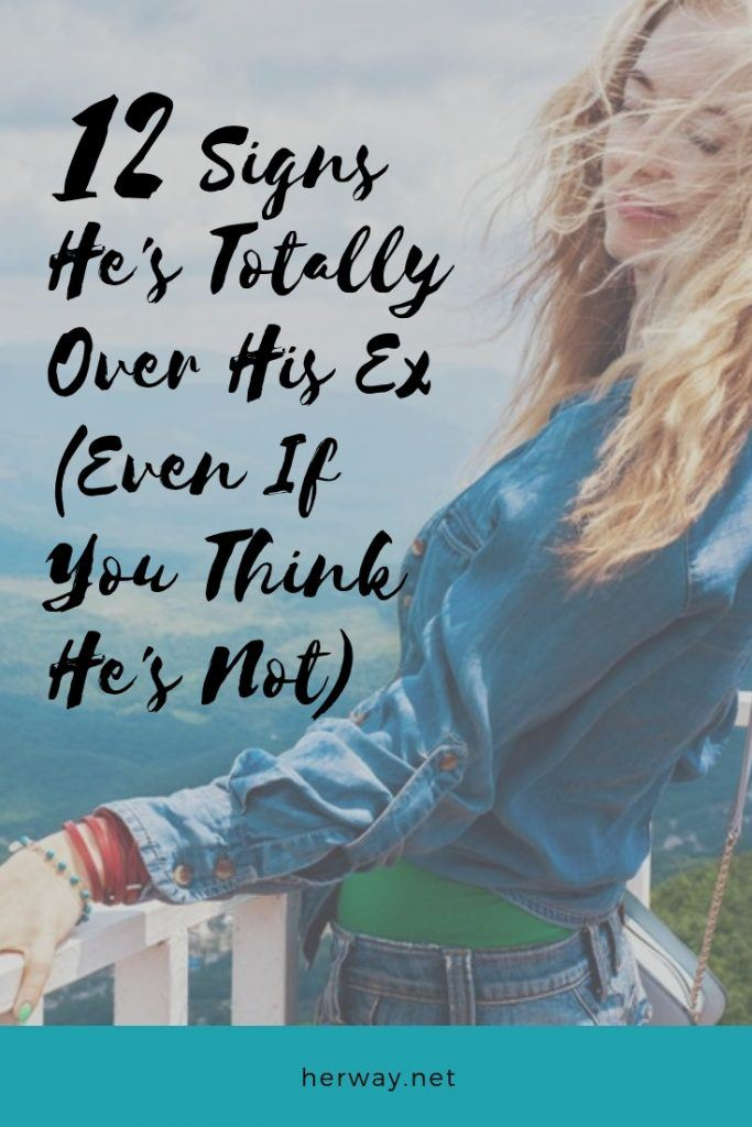 12 Signs He's Totally Over His Ex (Even If You Think He's Not)