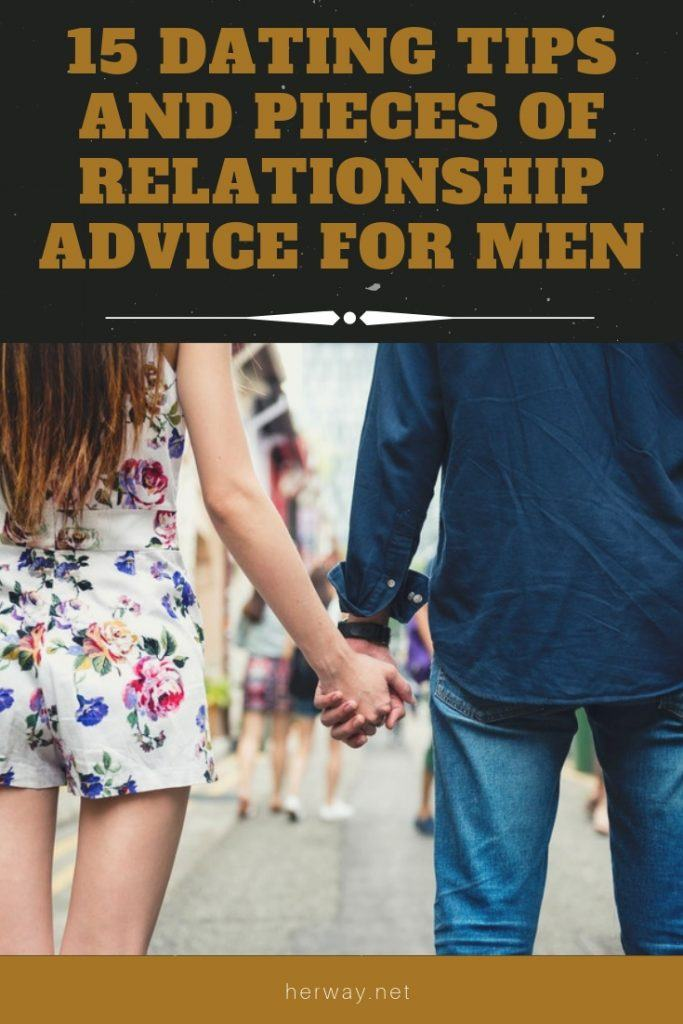 15 Dating Tips And Pieces of Relationship Advice For Men