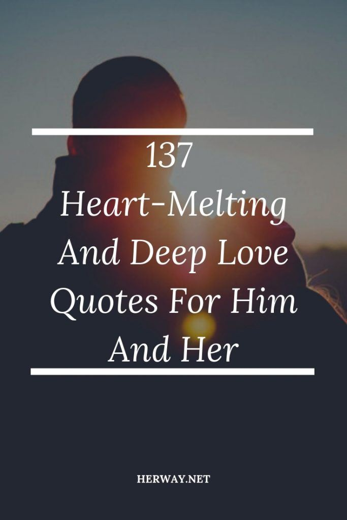 137 Heart-Melting And Deep Love Quotes For Him And Her