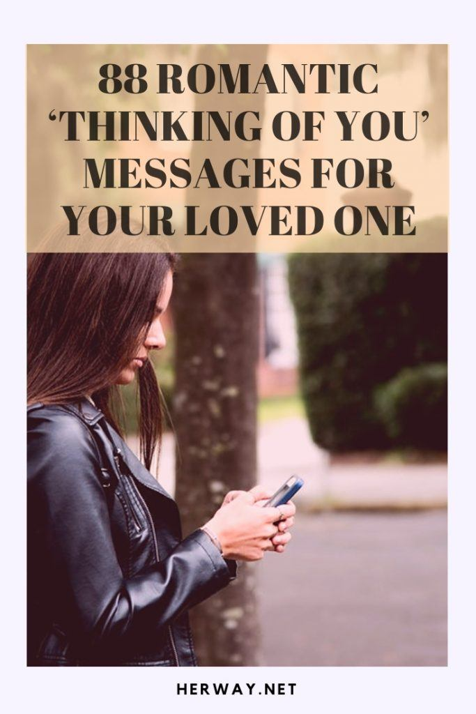 88 Romantic 'Thinking Of You' Messages For Your Loved One