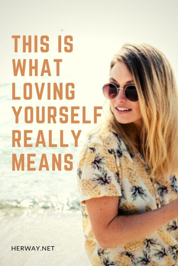 This Is What Loving Yourself Really Means