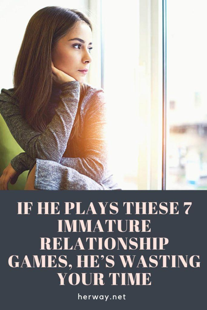 If He Plays These 7 Immature Relationship Games, He's Wasting Your Time