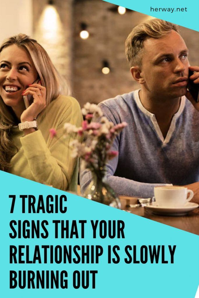 7 Tragic Signs That Your Relationship Is Slowly Burning Out