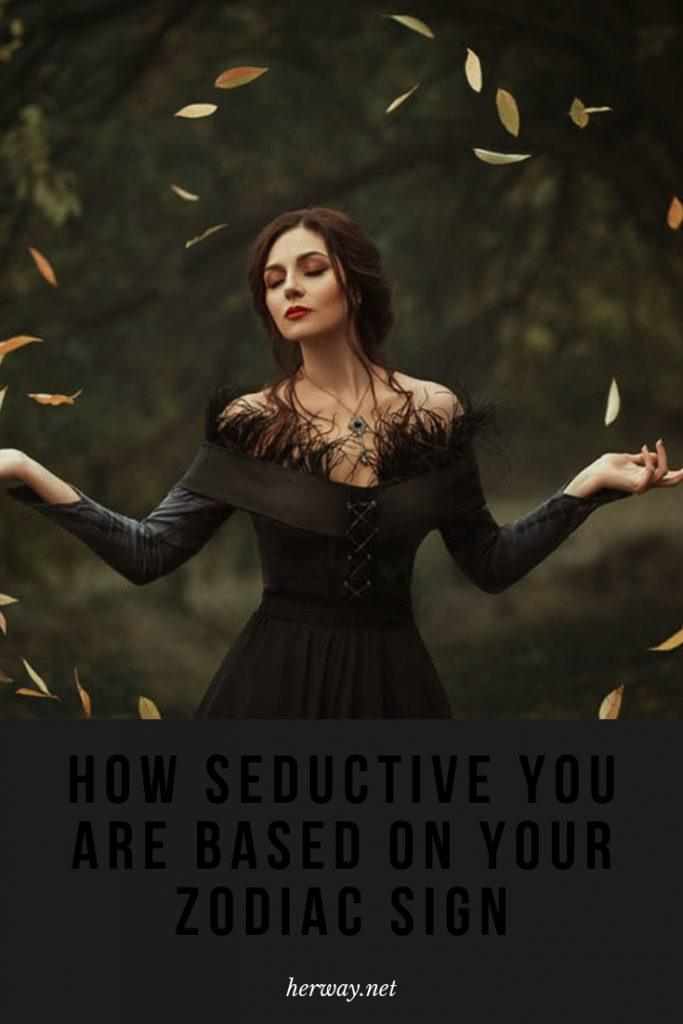 How Seductive You Are Based On Your Zodiac Sign