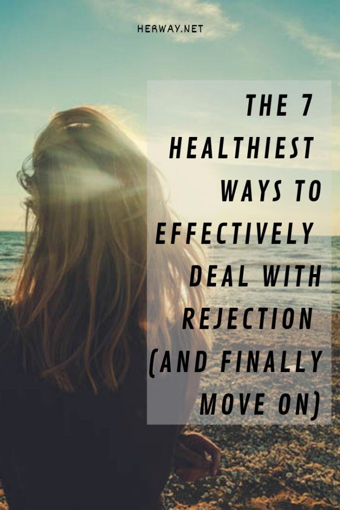 The 7 Healthiest Ways To Effectively Deal With Rejection (And Finally Move On)