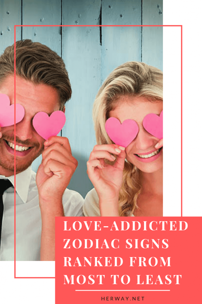 Love-Addicted Zodiac Signs Ranked From Most To Least