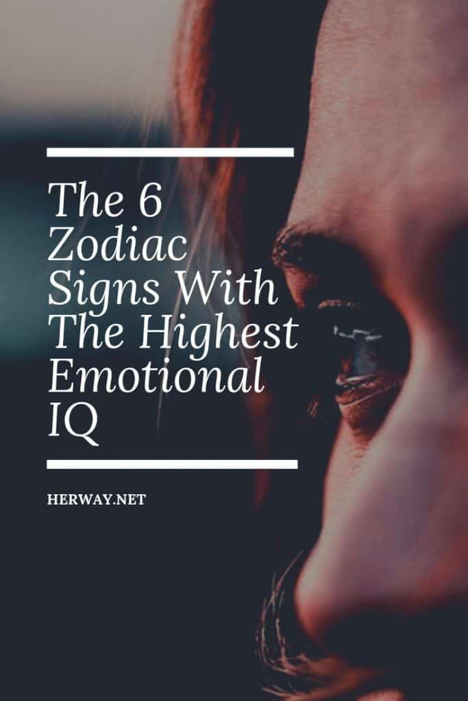 The 6 Zodiac Signs With The Highest Emotional IQ