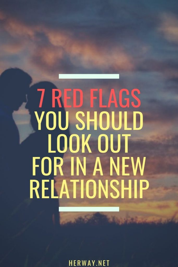 7 Red Flags You Should Look Out For In A New Relationship