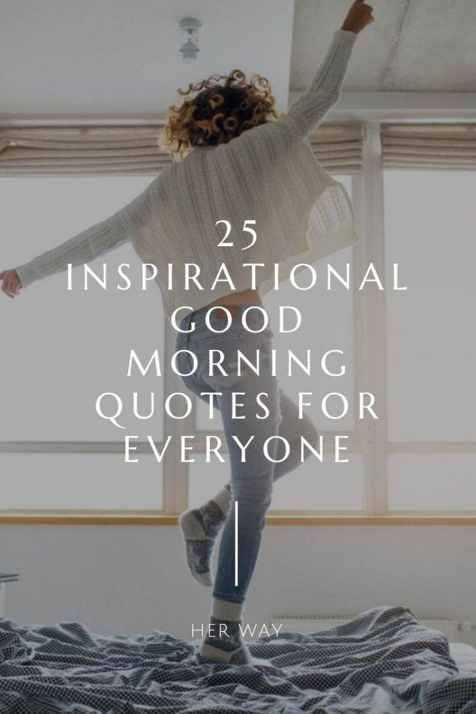 25 Inspirational Good Morning Quotes For Everyone