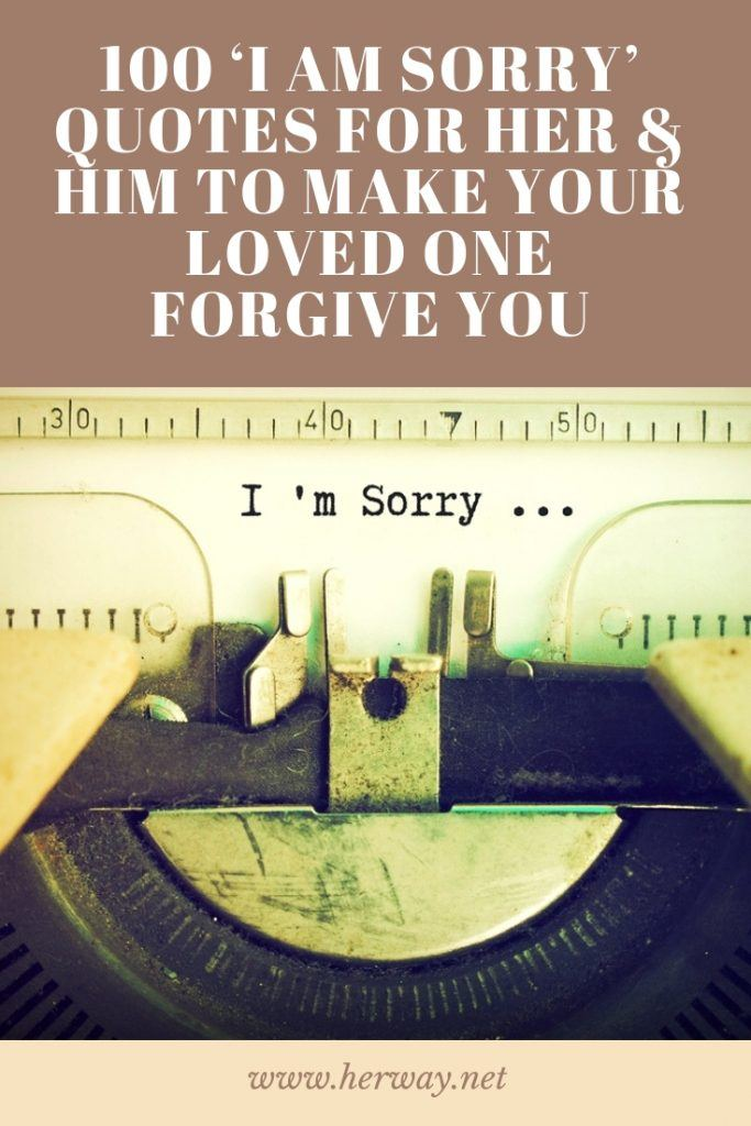 100 'I Am Sorry' Quotes For Her & Him To Make Your Loved